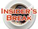 Insider's Break