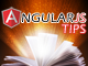 AngularJS TIPS