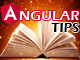 Angular TIPS
